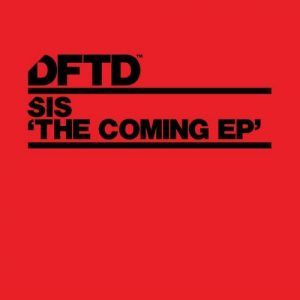 SIS - The Coming EP [DFTD]