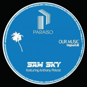 sam-sky-our-music-paraiso-recordings