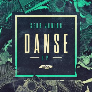 sebb-junior-danse-ep-salted-music