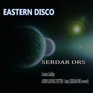 serdar-ors-cosmic-lullaby-eastern-disco