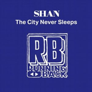 Shan - City Never Sleeps [Running Back]