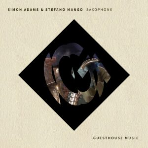 Simon Adams, Stefano Mango - Saxophone [Guesthouse]