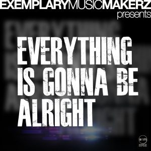 smanga-everything-is-gonna-be-alright-exemplary-music-makerz