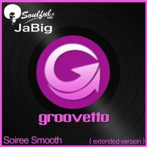 Soulful Cafe Jabig - Soiree Smooth [Groovetto]