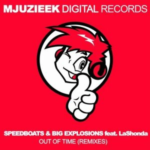 speedboats-big-explosions-feat-lashonda-out-of-time-remixes-mjuzieek-digital