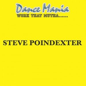 Steve Poindexter - Work That Mutha...... [Dance Mania Official]