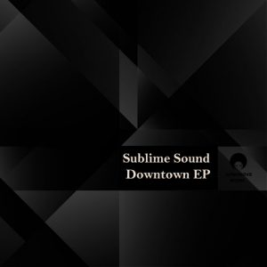 sublime-sound-downtown-ep-afromove-music