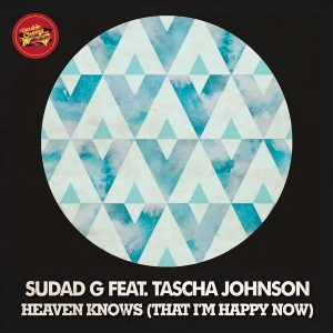 Sudad G - Heaven Knows (That I'm Happy Now) Feat. Tascha Johnson [Double Cheese Records]