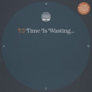 TJ - Time is Wasting [BBE]