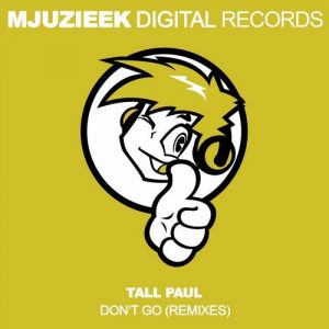 tall-paul-bolinger-dont-go-remixes-mjuzieek-digital