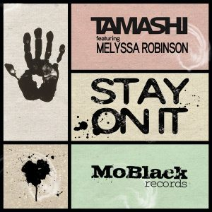tamashi-feat-melyssa-robinson-stay-on-it-moblack-records