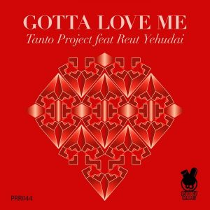 Tanto Project feat. Reut Yehudai - Gotta Love Me [Phunky Rabbit Records]