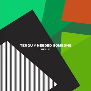 Tengu - Needed Someone [Southpoint]