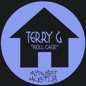 Terry G - Roll Cage [Midwest Hustle Music]