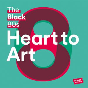 the-black-80s-heart-to-art-sonar-kollektiv