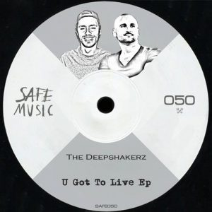 the-deepshakerz-u-got-to-live-ep-safe-music