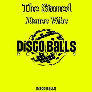 the-stoned-dance-vibe-disco-balls-records