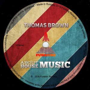 thomas-brown-about-house-music-funkfire