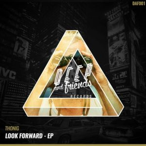 thonig-look-forward-ep-deep-and-friends-records