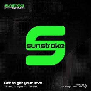 timmy-vegas-feat-tweek-got-to-get-your-love-sunstroke-recordings