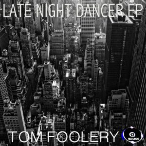 tom-foolery-late-night-dancer-ep-13-records