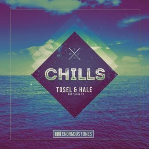 Tosel & Hale - Nostalgia EP [Enormous Chills]