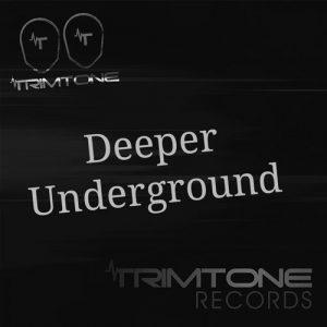 Trimtone - Deeper Underground [Trimtone Records]