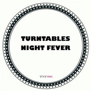 turntables-night-fever-get-ya-fellin-turntables-night-fever