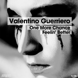 valentino-guerriero-one-more-chance-feelin-better-king-street