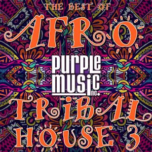 various-artists-best-of-tribal-afro-house-3-purple-music