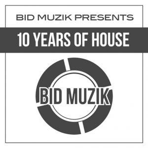 various-artists-bid-muzik-presents-10-years-of-house-bid-muzik