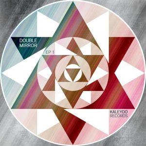 various-artists-double-mirror-ep-1-kaleydo-records