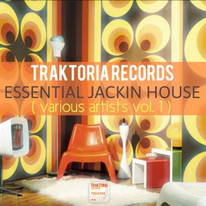 various-artists-essential-jackin-house-vol-1-traktoria