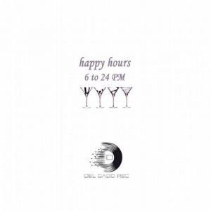 various-artists-happy-hours-6-to-24-pm-del-gado-rec