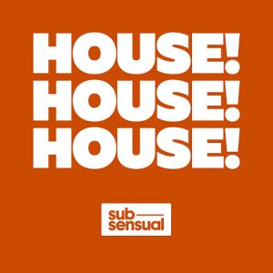 Various Artists - House! [SubSensual]