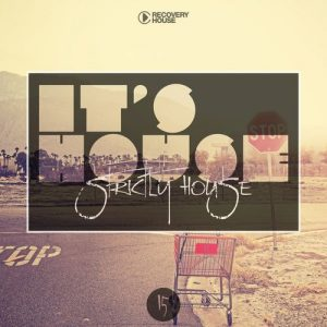 various-artists-its-house-strictly-house-vol-15-recovery-house
