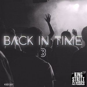 Various Artists - King Street Sounds Presents Back In Time Vol. 3 [King Street Classics]