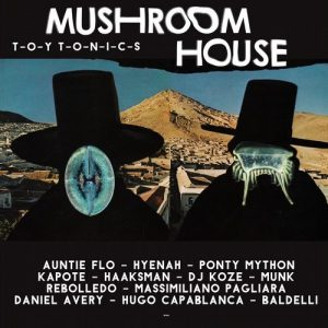 Various Artists - Mushroom House [Toy Tonics]