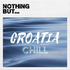 various-artists-nothing-but-croatia-chill-nothing-but