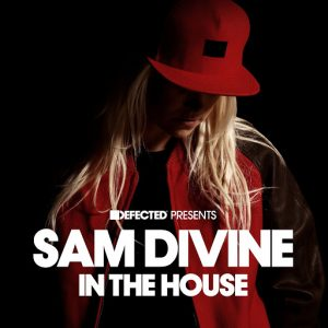 various-defected-presents-sam-divine-in-the-house-defected