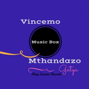 Vincemo - Music Box (feat. Mthandazo Gatya) [Hang Session]