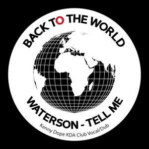 waterson-tell-me-kenny-dope-kda-mixes-back-to-the-world