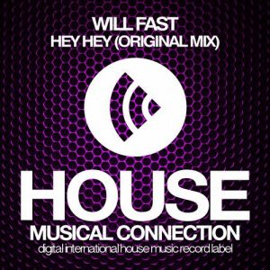 Will Fast - Hey Hey [House Connection]
