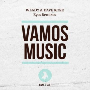 wlady-dave-rose-eyes-remixes-vamos-music