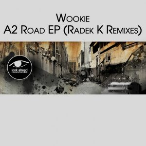 wookie-a2-road-ep-radek-k-remix-look-ahead