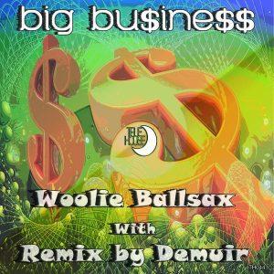 woolie-ballsax-big-business-true-house-la