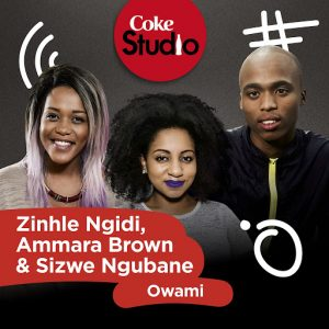 zinhle-ngidi-ammara-brown-sizwe-ngubane-owami-coke-studio-south-africa-season-2-good-noise-productions-jpg