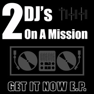 2-djs-on-a-mission-get-it-now-ep-amathus-music