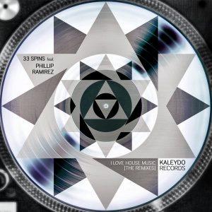 33-spins-feat-phillip-ramirez-i-love-house-music-the-remixes-kaleydo-records