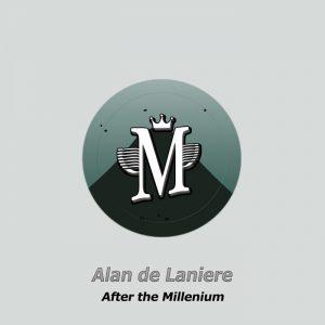 alan-de-laniere-after-the-millenium-mycrazything